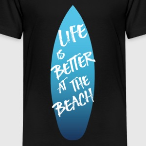 LIVE IS BETTER AT THE BEACH - Toddler Premium T-Shirt