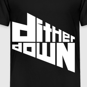 Dither Down - Toddler Premium T-Shirt