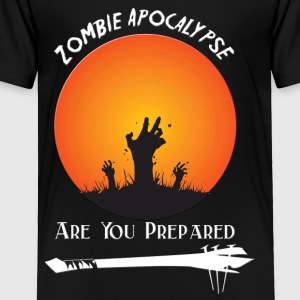 zombie Apocalypse Are You Prepared - Toddler Premium T-Shirt