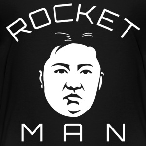 Rocket Man Kim Jong Un North Korea Trump - Toddler Premium T-Shirt