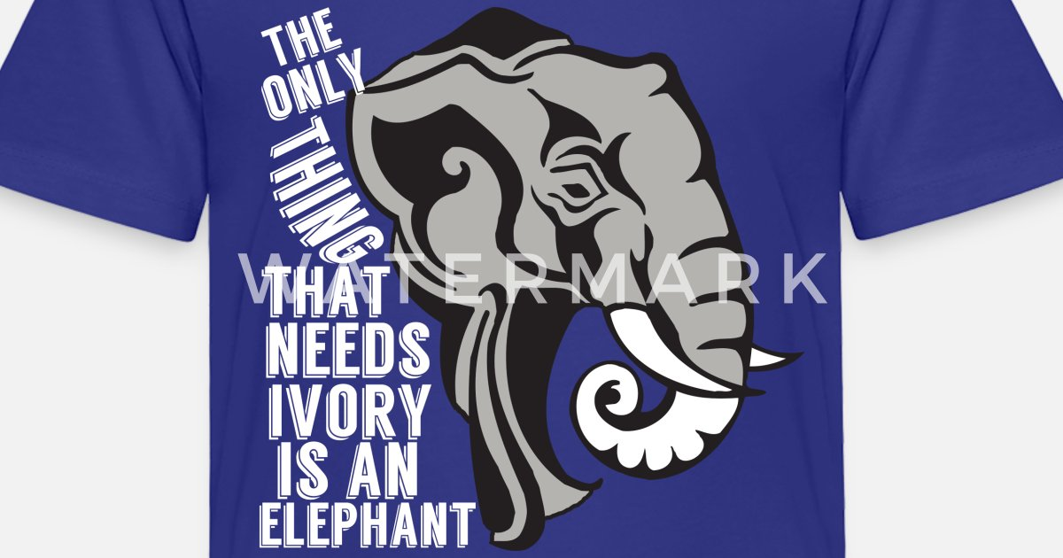 600c482ae The Only Thing That Needs Ivory is an Elephant Toddler Premium T-Shirt