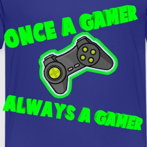 Once A Gamer Always A Gamer - Toddler Premium T-Shirt