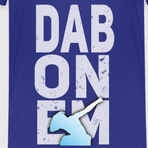 dab on em dabbing Touch down Sport lol fun phrase - Toddler Premium T-Shirt