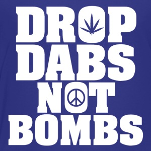 Drop Dabs Not Bombs - Toddler Premium T-Shirt