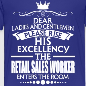 RETAIL SALES WORKER - EXCELLENCY - Toddler Premium T-Shirt