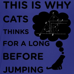 That s why the cat thinks for a long time before j - Toddler Premium T-Shirt