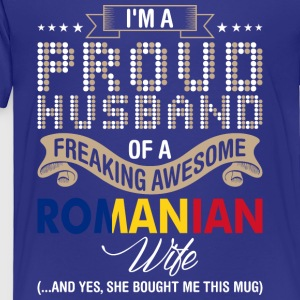 Im A Proud Husband Of A Freaking Awesome Romanian - Toddler Premium T-Shirt
