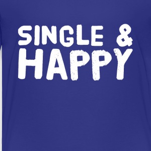 Single and happy - Toddler Premium T-Shirt