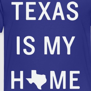 Texas is my home - Toddler Premium T-Shirt
