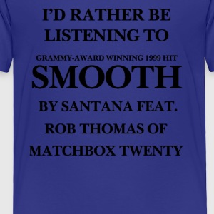 THE ORIGINAL Listening to Smooth - Toddler Premium T-Shirt