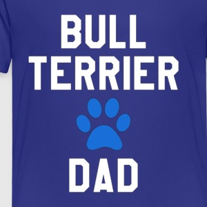 Mens Bull Terrier Dad Father s Day T Shirt For D - Toddler Premium T-Shirt