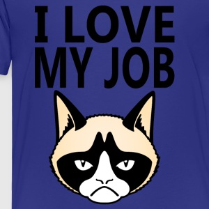 grumpy cat I love my job - Toddler Premium T-Shirt