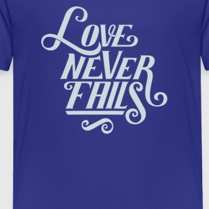 Love never fails - Toddler Premium T-Shirt
