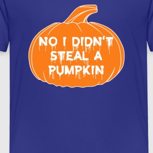 Halloween No I Did not Steal A Pumpkin Funny - Toddler Premium T-Shirt