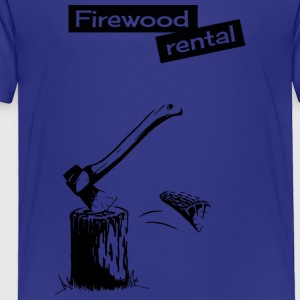 firewood rental chopping wood farmer funny present - Toddler Premium T-Shirt