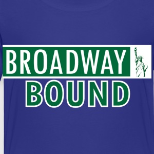 Broadway Bound - Toddler Premium T-Shirt
