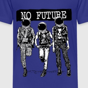 No Future. Feeling like an astronaut on earth? - Toddler Premium T-Shirt