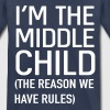 I'm the middle child. The reason we have rules - Toddler Premium T-Shirt