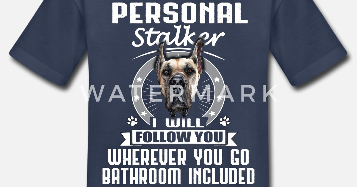 476a14cb Great Dane - Funny Dog - Stalker Toddler Premium T-Shirt | Spreadshirt