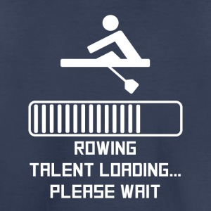Rowing Talent Loading - Toddler Premium T-Shirt