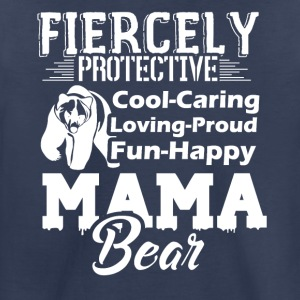 Protective Mama Bear Shirt - Toddler Premium T-Shirt