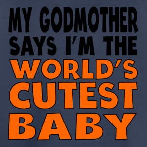 My Godmother Says I'm The World's Cutest Baby - Toddler Premium T-Shirt