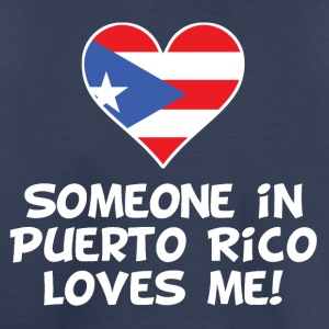 Someone In Puerto Rico Loves Me - Toddler Premium T-Shirt