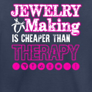 Jewelry Making Cheaper Than Therapy Shirt - Toddler Premium T-Shirt
