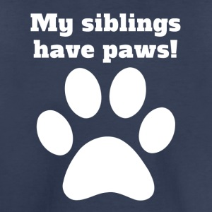 My Siblings Have Paws - Toddler Premium T-Shirt