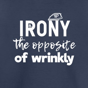 Irony - Toddler Premium T-Shirt