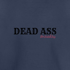 DEAD ASS - Toddler Premium T-Shirt