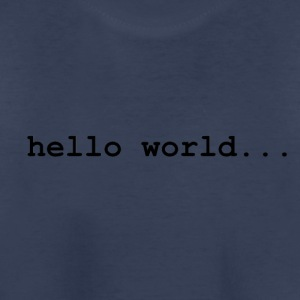 hello world.. - Toddler Premium T-Shirt