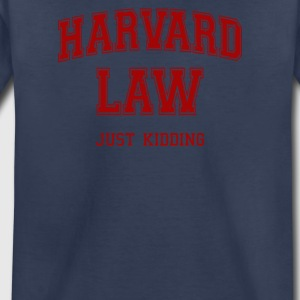 Harvard Law Just Kidding - Toddler Premium T-Shirt