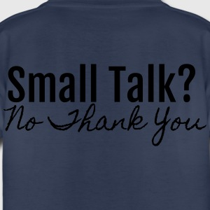 Small Talk? No Thank You - Toddler Premium T-Shirt