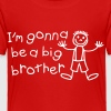 I'm gonna be a big brother - Toddler Premium T-Shirt