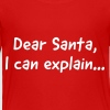 Dear Santa I can Explain - Toddler Premium T-Shirt