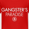 Gangster's Paradise - Toddler Premium T-Shirt