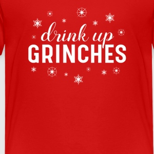 Drink Up Grinches Funny Christmas tshirt - Toddler Premium T-Shirt