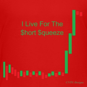 I live for the short squeeze - Toddler Premium T-Shirt