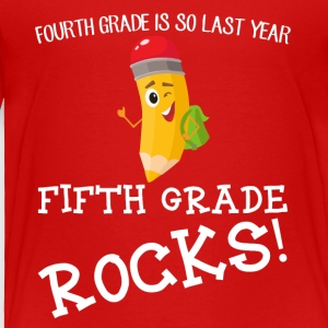 fourth grade is so last year, fifth grade Rocks! - Toddler Premium T-Shirt
