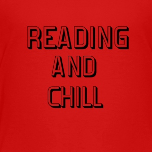 Reading Chill - Toddler Premium T-Shirt