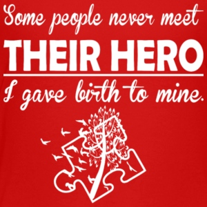 Some People Never Meet Their Hero Autism - Toddler Premium T-Shirt