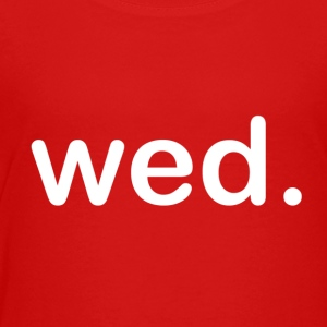 Wednesday - Toddler Premium T-Shirt
