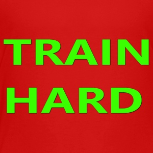 TRAIN HARD GREEN - Toddler Premium T-Shirt