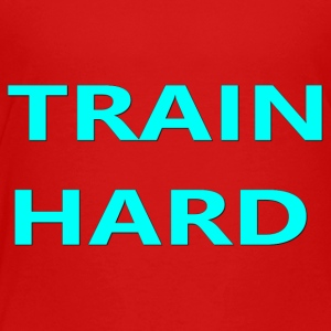 TRAIN HARD TEAL - Toddler Premium T-Shirt
