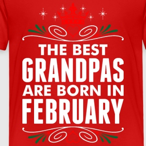The Best Grandpas Are Born In February - Toddler Premium T-Shirt