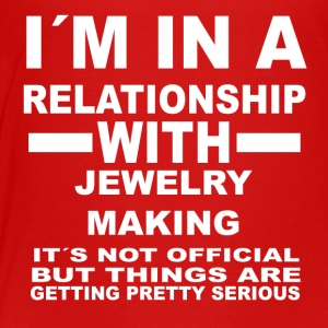 relationship with JEWELRY MAKING - Toddler Premium T-Shirt