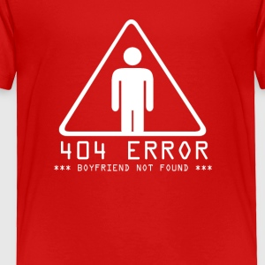 Error 404 boyfriend not found - Toddler Premium T-Shirt
