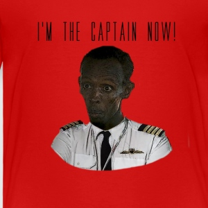 IM THE CAPTAIN NOW - Toddler Premium T-Shirt