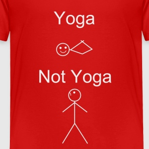 Bow pose is only understood by Yogis. - Toddler Premium T-Shirt